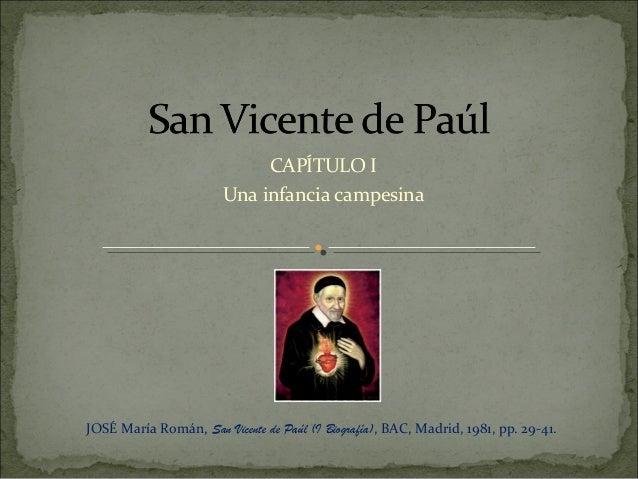CAPÍTULO I Una infancia campesina JOSÉ María Román, San Vicente de Paúl (I Biografía), BAC, Madrid, 1981, pp. 29-41.