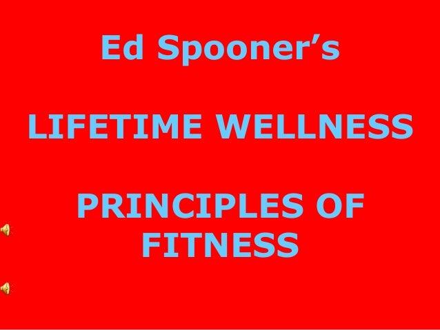 Ed Spooner's LIFETIME WELLNESS PRINCIPLES OF FITNESS