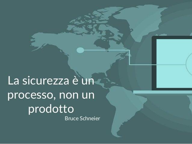 Maurilio Savoldi 2019 maurilio.savoldi@value4b.ch 17 La sicurezza è un processo, non un prodotto Bruce Schneier