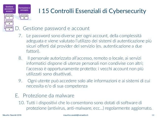 Maurilio Savoldi 2019 maurilio.savoldi@value4b.ch 38 I 15 Controlli Essenziali di Cybersecurity 38 D. Gestione password e ...