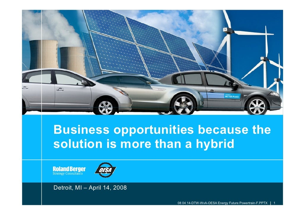 Business opportunities because the solution is more than a hybrid   Detroit, MI – April 14, 2008                          ...