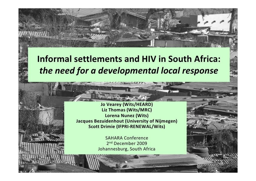 Informal settlements and HIV in South Africa:  the need for a developmental local response                       Jo Vearey...
