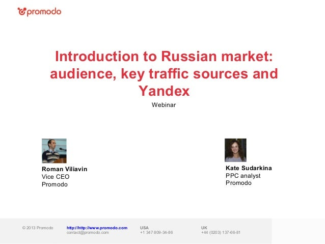 Introduction to Russian market:            audience, key traffic sources and                         Yandex               ...