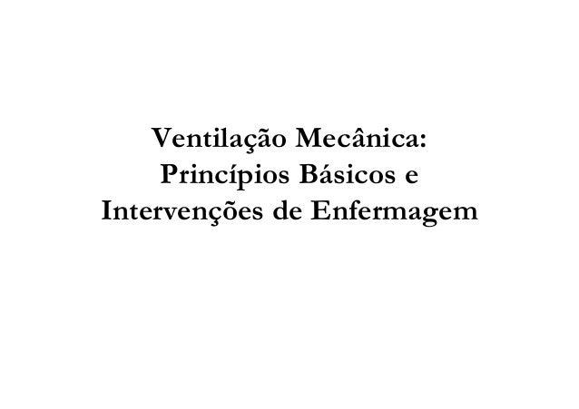 Ventilação Mecânica: Princípios Básicos e Intervenções de Enfermagem