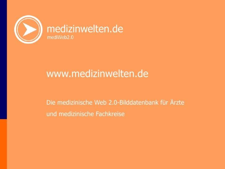 www.medizinwelten.de Die medizinische Web 2.0-Bilddatenbank für Ärzte und medizinische Fachkreise