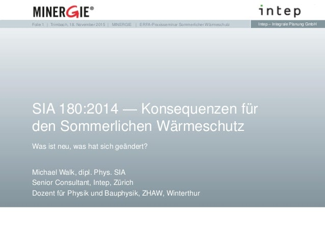 Intep – Integrale Planung GmbHIntep – Integrale Planung GmbH Was ist neu, was hat sich geändert? Michael Walk, dipl. Phys....