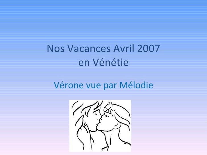 Nos Vacances Avril 2007 en Vénétie Vérone vue par Mélodie
