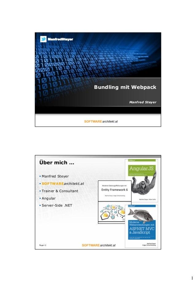1 Bundling mit Webpack Manfred Steyer ManfredSteyer Über mich …  Manfred Steyer  SOFTWAREarchitekt.at  Trainer & Consul...