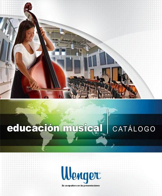 educación musical CATÁLOGO Su compañero en las presentaciones