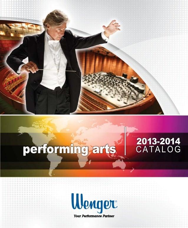 performing arts 2013-2014 CATALOG Wenger Corporation 555 Park Drive, PO Box 448 Owatonna, MN 55060-0448 Phone 800.4WENGER ...