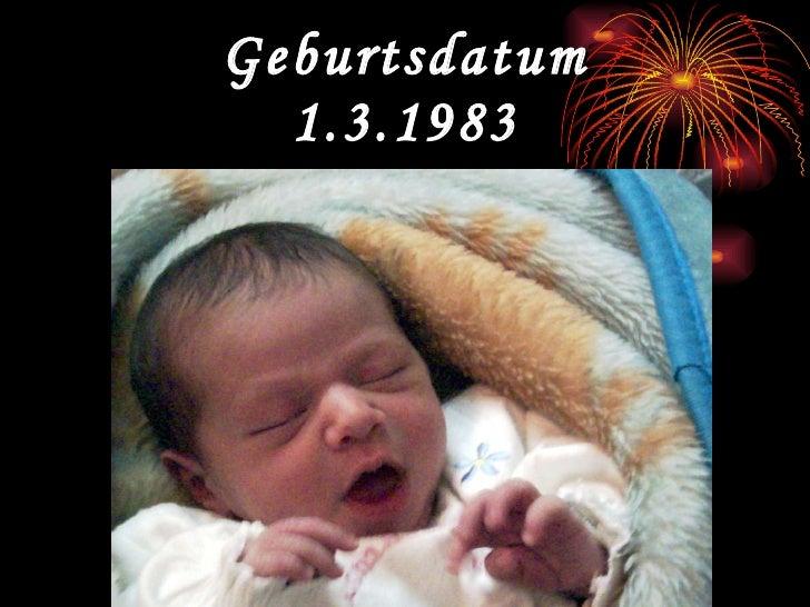 Geburtsdatum 1.3.1983