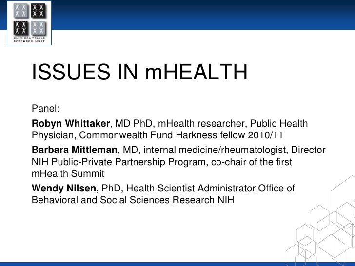 ISSUES IN mHEALTH<br />Panel:<br />Robyn Whittaker, MD PhD, mHealth researcher, Public Health Physician, Commonwealth Fund...