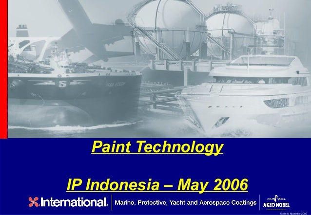 Paint TechnologyIP Indonesia – May 2006                          Updated November 2005