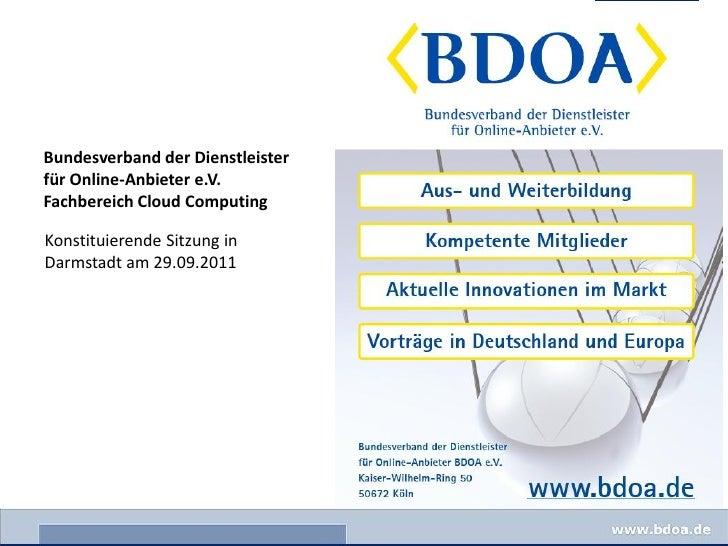Bundesverband der Dienstleisterfür Online-Anbieter e.V.Fachbereich Cloud ComputingKonstituierende Sitzung inDarmstadt am 2...