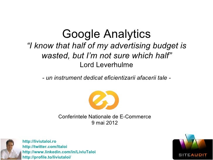 "Google Analytics  ""I know that half of my advertising budget is       wasted, but I'm not sure which half""                ..."