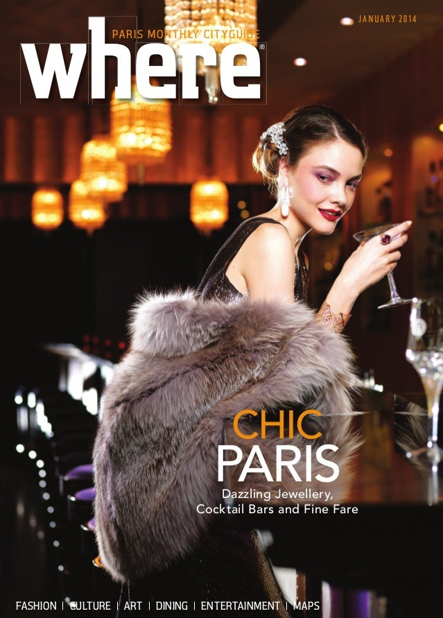 FASHION CULTURE ART DINING ENTERTAINMENT MAPS JANUARY 2014 ®® PARIS MONTHLY CITYGUIDE CHIC PARISDazzling Jewellery, Cockta...