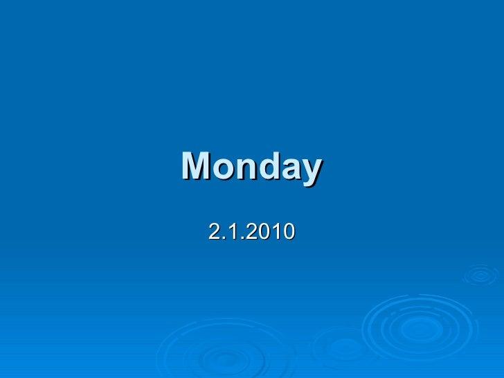 Monday 2.1.2010