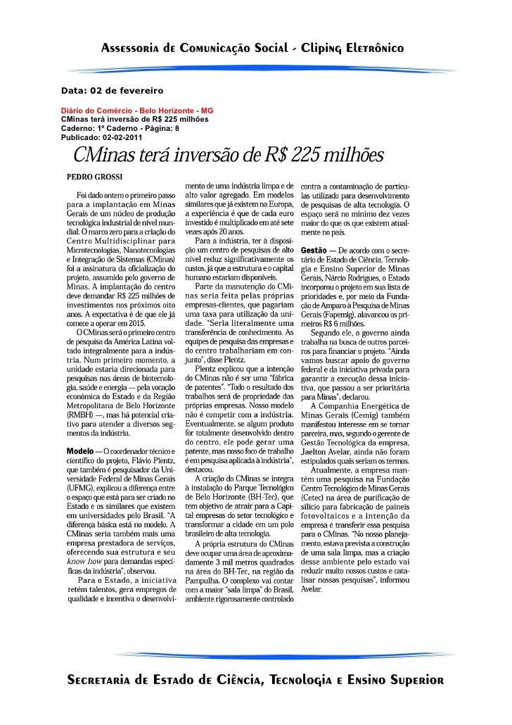 Data: 02 de fevereiroDiário do Comércio - Belo Horizonte - MGCMinas terá inversão de R$ 225 milhõesCaderno: 1º Caderno - P...