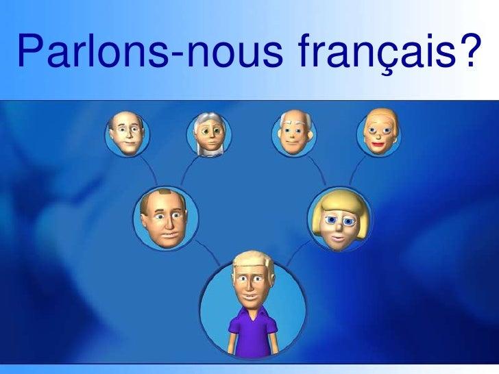 Parlons-nous français?