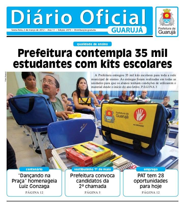 Diário Oficial                Sexta-feira, 2 de março de 2012 • Ano 11 • Edição: 2473 • Distribuição gratuita             ...
