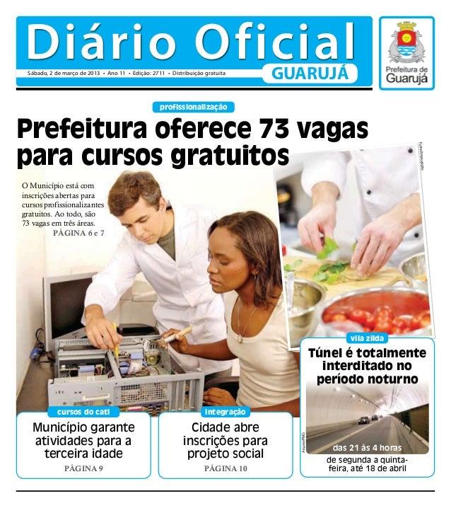 Diário Oficial Sábado, 2 de março de 2013 • Ano 11 • Edição: 2711 • Distribuição gratuita                                 ...