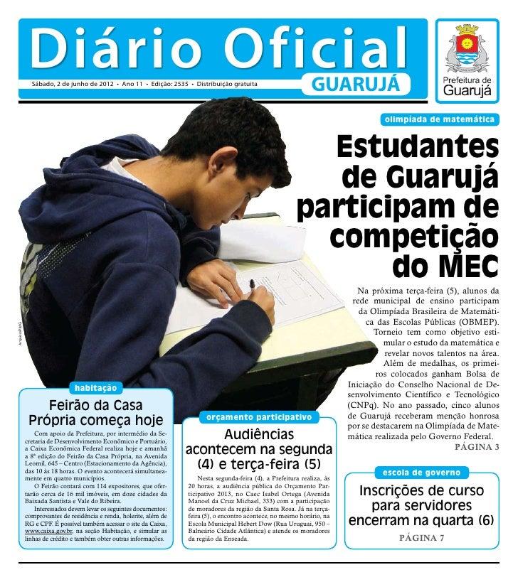 Diário Oficial                Sábado, 2 de junho de 2012 • Ano 11 • Edição: 2535 • Distribuição gratuita                  ...
