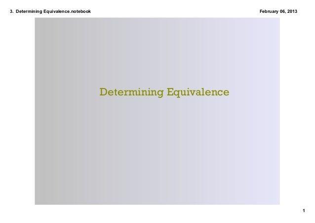 3.DeterminingEquivalence.notebook                             February06,2013                                       D...