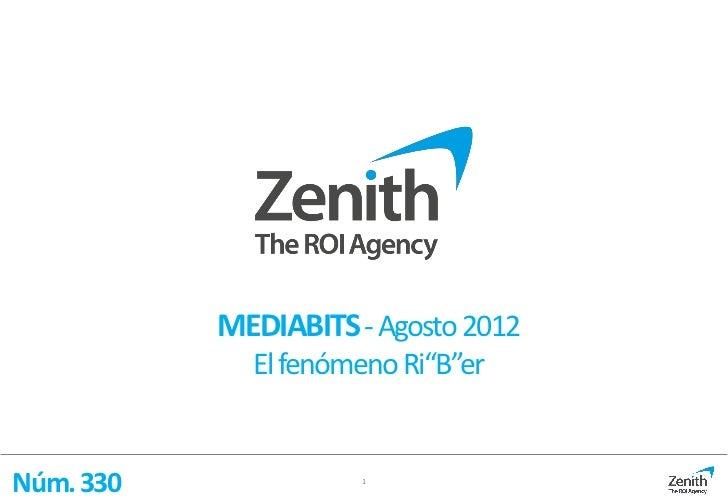 "MEDIABITS - Agosto 2012             El fenómeno Ri""B""erNúm. 330             1"