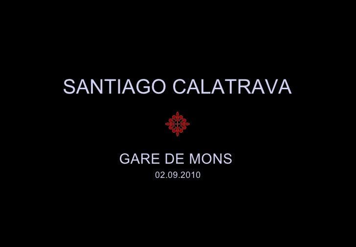 SANTIAGO CALATRAVA GARE DE MONS  02.09.2010