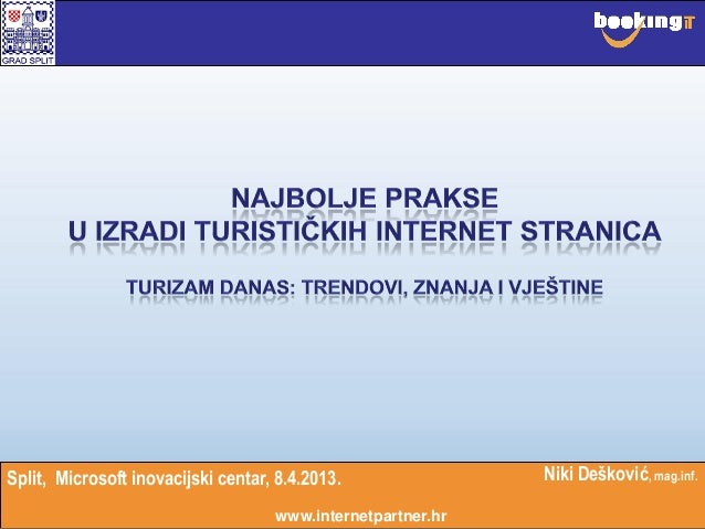 Niki Dešković, mag.inf.www.internetpartner.hrSplit, Microsoft inovacijski centar, 8.4.2013.