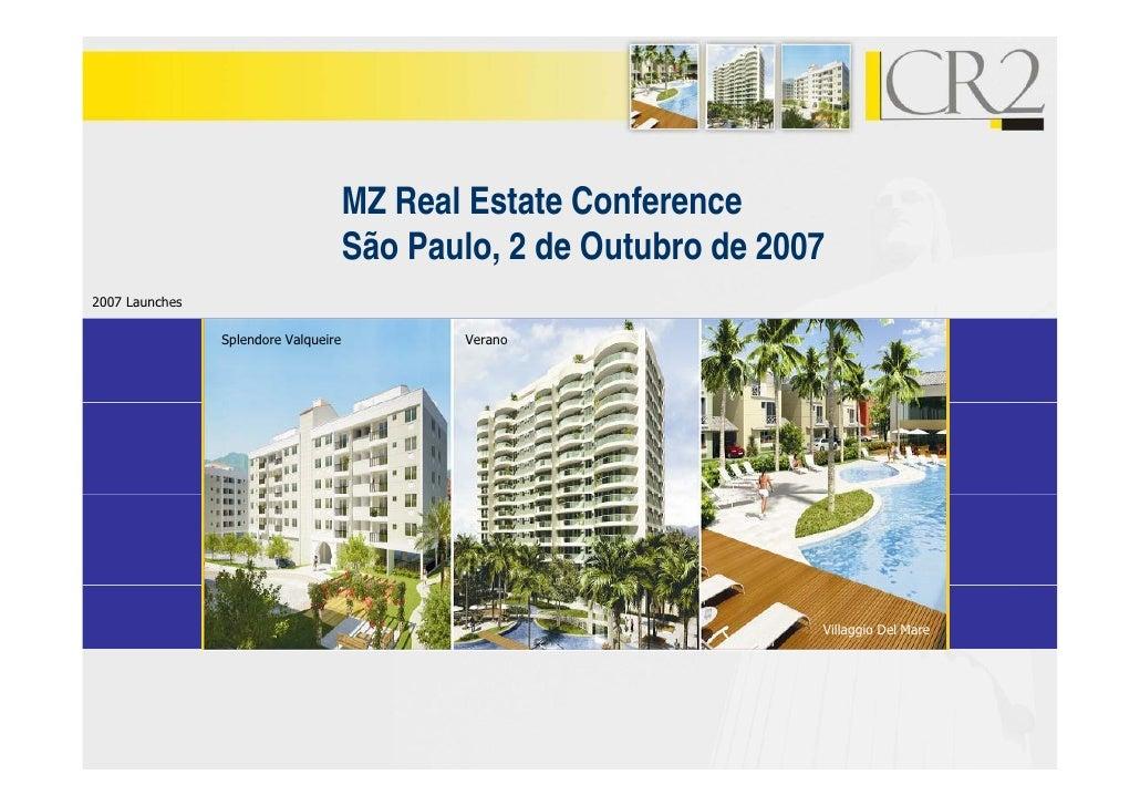 MZ Real Estate Conference                                       São Paulo, 2 de Outubro de 2007 2007 Launches             ...