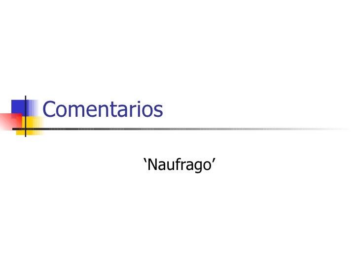 Comentarios 'Naufrago'