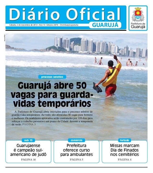 Diário Oficial GUARUJÁ  Arquivo/PMG  Sábado, 2 de novembro de 2013  processo seletivo  Guarujá abre 50 vagas para guardavi...