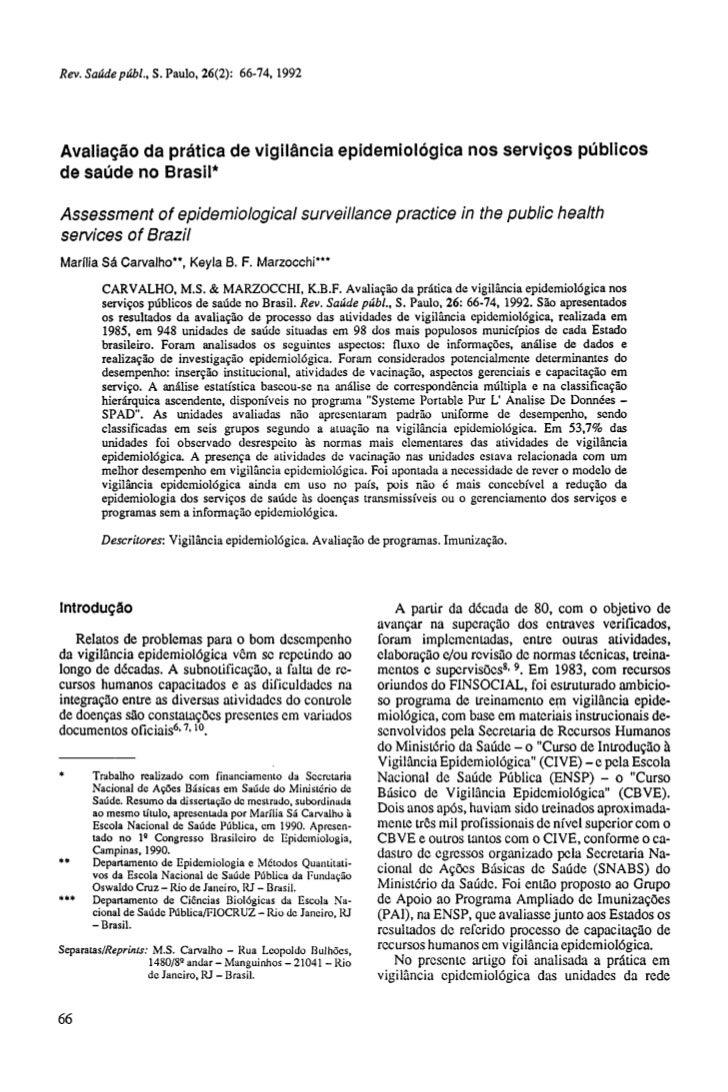 Avaliação da prática de vigilância epidemiológica nos serviços públicosde saúde no Brasil*Assessment of epidemiological su...