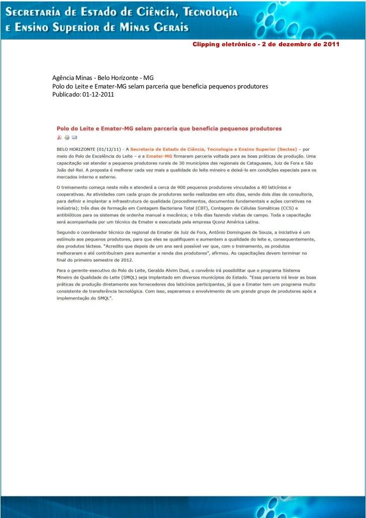 Clipping eletrônico - 2 de dezembro de 2011Agência Minas - Belo Horizonte - MGPolo do Leite e Emater-MG selam parceria que...