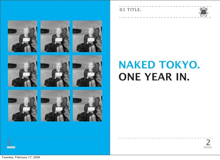 01 TITLE.                                  NAKED TOKYO.                              ONE YEAR IN.        1                ...