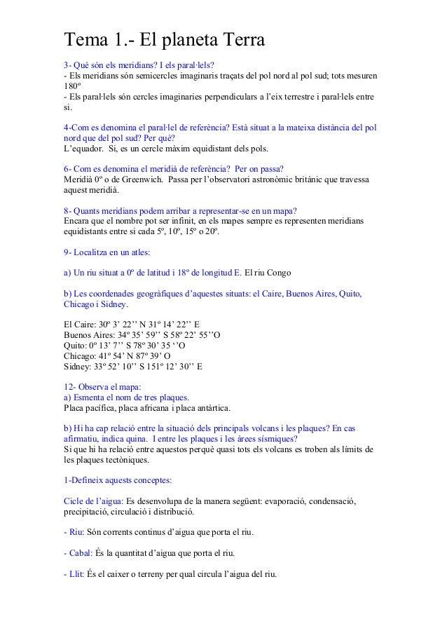 Tema 1.- El planeta Terra 3- Què són els meridians? I els paral·lels? - Els meridians són semicercles imaginaris traçats d...
