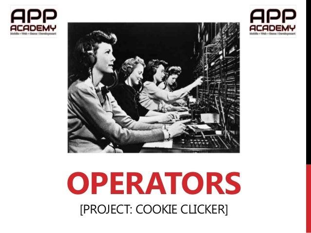 OPERATORS [PROJECT: COOKIE CLICKER]