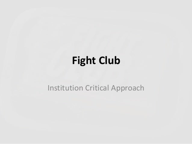 Fight Club Institution Critical Approach