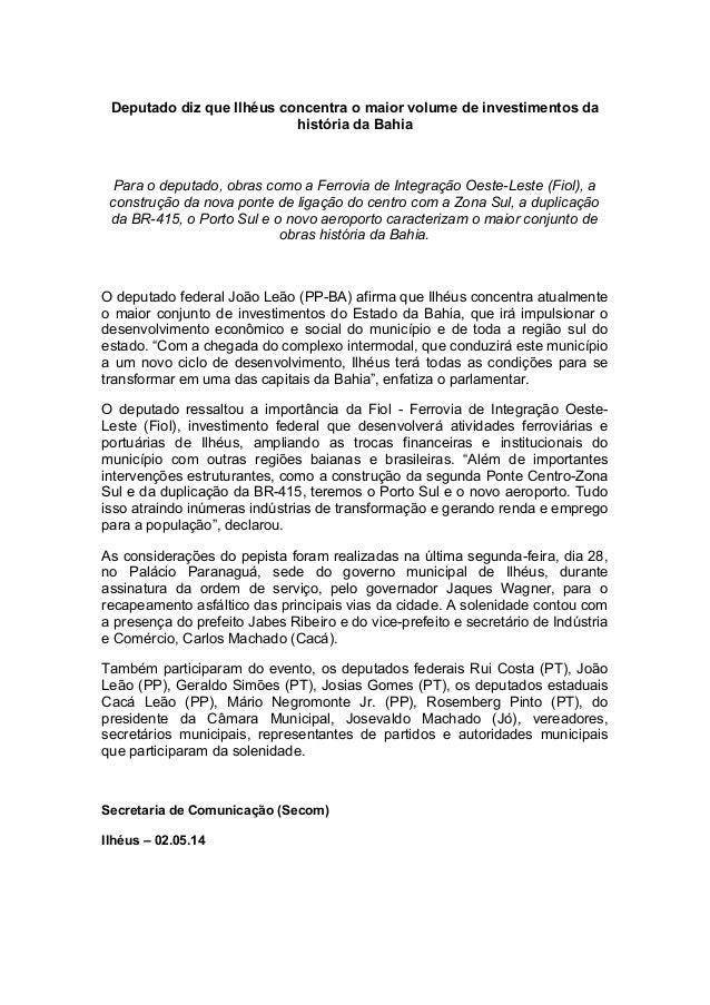 Deputado diz que Ilhéus concentra o maior volume de investimentos da história da Bahia Para o deputado, obras como a Ferro...