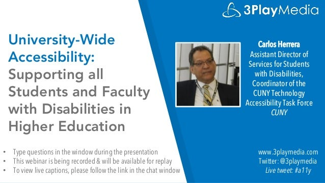 University-Wide Accessibility: Supporting all Students and Faculty with Disabilities in Higher Education Carlos Herrera As...