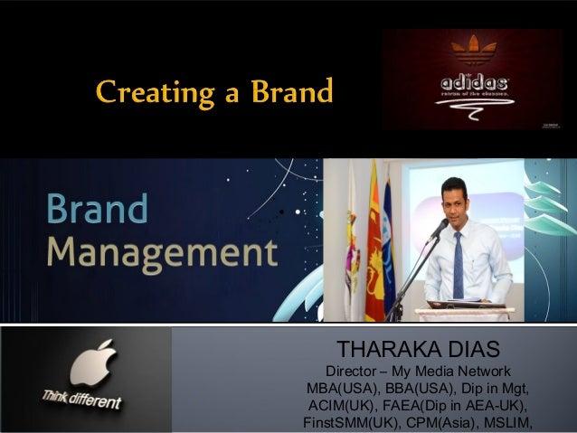 THARAKA DIAS Director – My Media Network MBA(USA), BBA(USA), Dip in Mgt, ACIM(UK), FAEA(Dip in AEA-UK), FinstSMM(UK), CPM(...