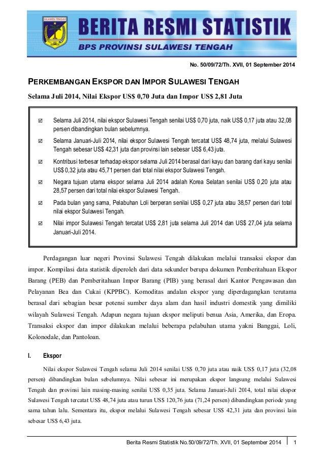 Berita Resmi Statistik No.50/09/72/Th. XVII, 01 September 2014 1  Selama Juli 2014, nilai ekspor Sulawesi Tengah senilai ...