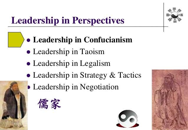  Leadership in Confucianism  Leadership in Taoism  Leadership in Legalism  Leadership in Strategy & Tactics  Leadersh...
