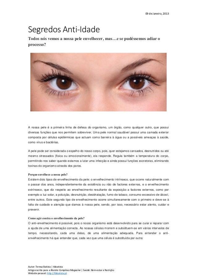 09 de Janeiro, 2013 Autor: Teresa Batista | tbbatista Artigo escrito para a Revista Complexo Magazine | Saúde: Bem-estar e...