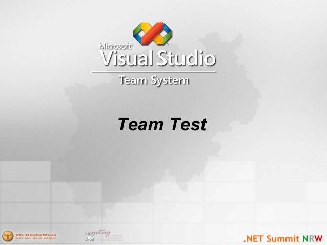 """Team Test Edition • """"Testing"""" integriert und Komfortabel in Visual Studio • Test erstellen, verwalten und starten aus VS h..."""