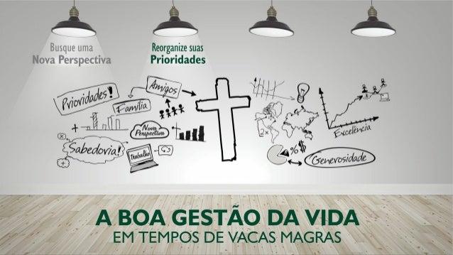 GESTÃO     DA  VIDA  É  O  ATO  DE               ADMINISTRAR                 ...