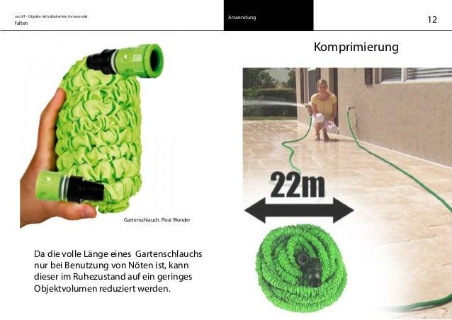 Gartenschlauch: Flexi Wonder on/off – Objekte mit kalkuliertem Formwandel falten Anwendung Komprimierung Da die volle Läng...
