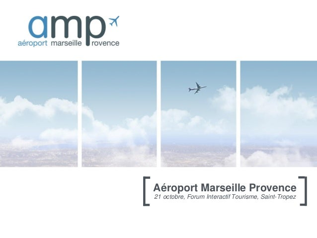 Aéroport Marseille Provence 21 octobre, Forum Interactif Tourisme, Saint-Tropez