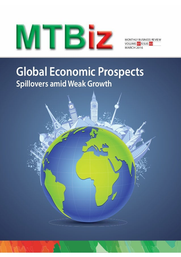 MONTHLY BUSINESS REVIEW VOLUME: 07 ISSUE: 02 MARCH 2016 Global Economic Prospects Spillovers amidWeak Growth
